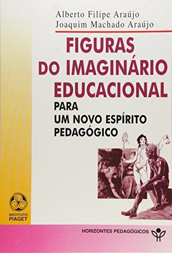 Figuras Do Imaginario Educacional, livro de Alberto Filipe Araujo, Joaquim Machado De Araujo