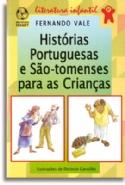 Historias Portuguesas E Sao Tomenses Para As Crianças, livro de Fernando Vale