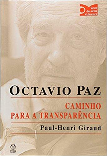 Octávio Paz. Caminho Para a Transparência, livro de Paul - Henri Giraud