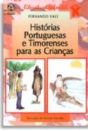 Historias Portuguesas E Timorenses Para As Crianças, livro de Fernando Vale