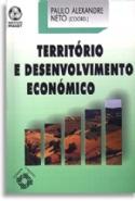 Territorio E Desenvolvimento Economico, livro de Paulo Alexandre Neto