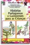 Historias Portuguesas E Guineenses Para As Crianças, livro de Fernando Vale, Ana Maria Martinho, Susana Rebocho