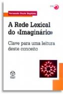 Rede Lexical Do Imaginario, A, livro de Fernando Paulo Baptista