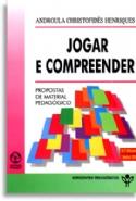 Jogar E Compreender - 3ª Ed., livro de Androula Christofides Henriques