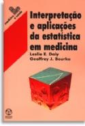 Interpretaçao e Aplicaçoes da Estatistica em Medicina, livro de Leslie Daly, Geoffrey J. Bourke