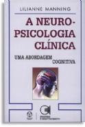 A Neuropsicologia Clinica, livro de Lilianne Manning