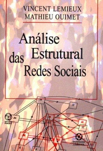 Analise estrutural das redes sociais - 2ª Edição, livro de Vincent Lemieux, Mathieu Ouimet