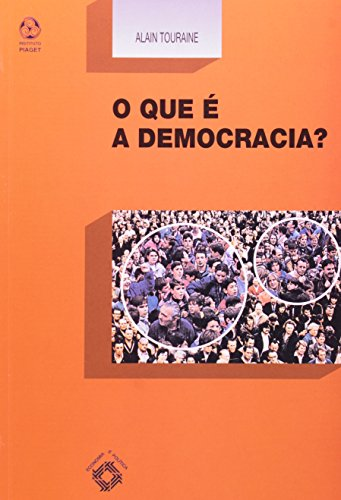 Que E Democracia?, O, livro de Alain Touraine