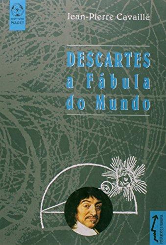 Descartes A Fabula Do Mundo, livro de Jean-Pierre Cavaillé