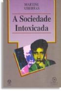 Sociedade Intoxicada, A, livro de Martine Xiberras