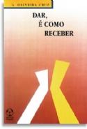 Dar E Como Receber, livro de Antonio Oliveira Cruz