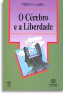 O Cérebro e a Liberdade, livro de Pierre Karli