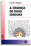 Criança De Duas Linguas, A, livro de Claude Hagege