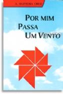 Por Mim Passa Um Vento, livro de Antonio Oliveira Cruz