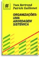 Organizações: uma abordagem sistêmica, livro de Patrick Guillemet, Yves Bertrand