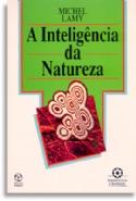 Inteligencia Da Natureza, A, livro de Michel Lamy