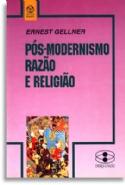 Pos Modernismo Razao E Religiao, livro de Ernest Gellner