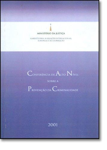 Conferência de Alto Nível Sobre a Prevenção da Criminalidade, livro de Organização e Textos: Mariana Sotto Maior