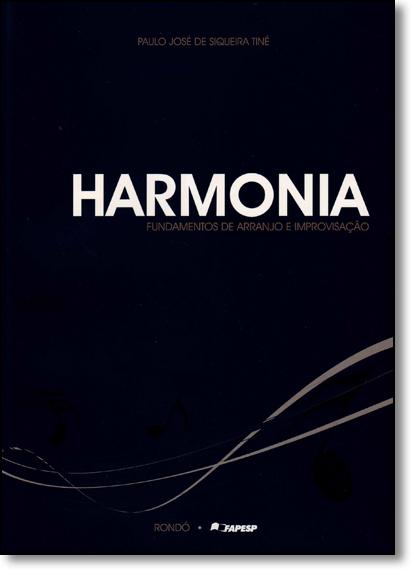 Harmonia: Fundamentos de Arranjo e Improvisação, livro de Paulo José de Siqueira Tiné