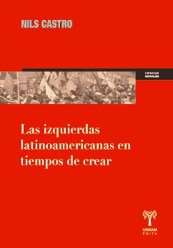 Las izquierdas latinoamericanas en tiempos de crear, livro de Nils Castro