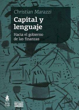 Capital y lenguaje. Hacia el gobierno de las finanzas, livro de Christian Marazzi