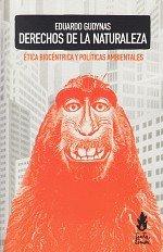 Derechos de la naturaleza: ética biocéntrica y políticas ambientales, livro de Eduardo Gudynas