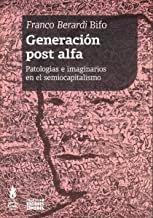 """Generación post alfa: patologías e imaginarios en el semiocapitalismo, livro de Franco """"Bifo"""" Berardi"""