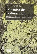 Filosofía de la deserción: nihilismo, locura y comunidad, livro de Peter Pál Pelbart
