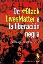 De #BlackLivesMatter a liberación negra, livro de Keeanga-Yamahtta Taylor