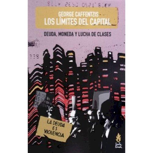Los límites del capital: deuda, moneda y lucha de clases, livro de George Caffentzis