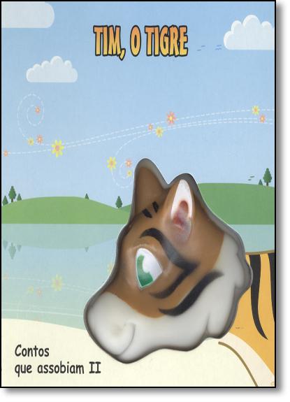 Tim, o Tigre - Coleção Contos que Assobiam 2, livro de María Alácia Esain