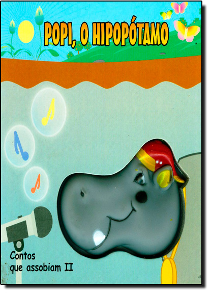 Popi, o Hipopótamo - Coleção que Assobiam II, livro de María Alácia Esain