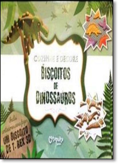 Biscoitos de Dinossauros - Coleção Cozinhe e Decore, livro de Jane Lawrie