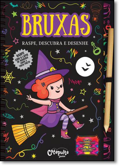 Bruxas: Raspe, Descubra e Desenhe, livro de Catapulta