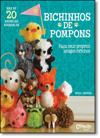 Bichinhos de Pompons, livro de April Chorba