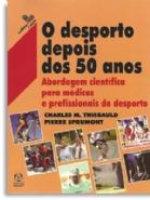 O Desporto Depois dos 50 Anos, livro de Charles M. thiebauld