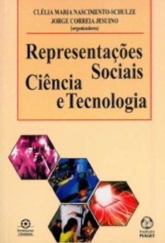 Representações Sociais Ciência e Tecnologia, livro de Clélia Maria Nascimento-Schulze