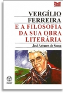 VERGÍLIO FERREIRA: E a filosofia da Sua Obra Literaria, livro de José Antunes de Sousa