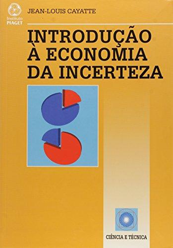 Introdução à Economia da Incerteza, livro de Jean - Louis Cayatte