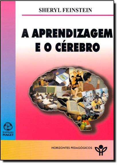 Aprendizagem e o Cérebro, A, livro de Sheryl Feinstein