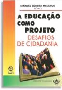 A Educação Como Projeto - Desafios de Cidadania, livro de Emanuel Oliveria Medeiros (Org.)