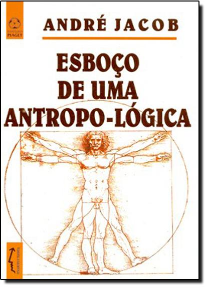 Esboço de uma Antropo Lógica, livro de André Jacob