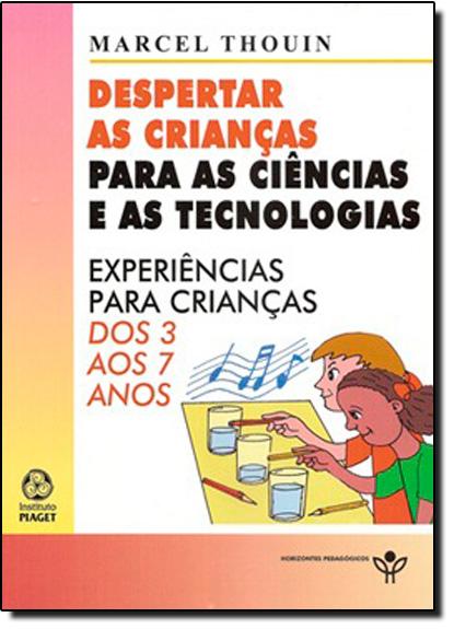 Despertar as Crianças: Para as Ciências e as Tecnologias, livro de Marcel Thouin