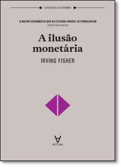 Ilusão Monetária, A, livro de Irving Fisher
