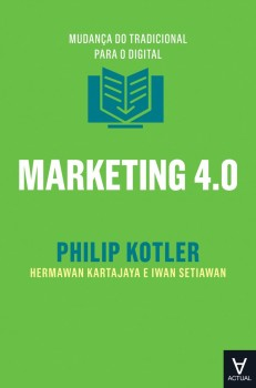 Marketing 4.0 - Mudança do tradicional para o digital, livro de Philip Kotler
