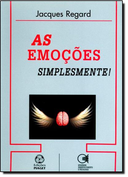 Emoções Simplismente, As, livro de Jacques Regard