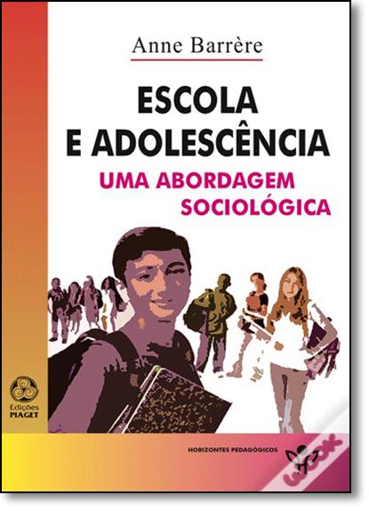 Escola e Adolescencia: Uma Abordagem Sociológica, livro de Anne Barrere