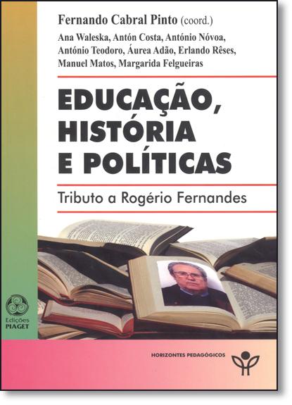 Educação História e Políticas, livro de Fernando Cabral Pinto