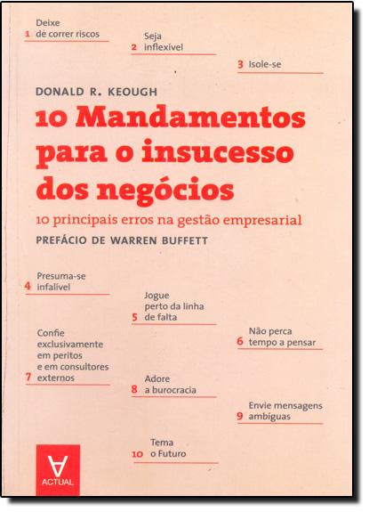 10 Mandamentos Para o Insucesso dos Negócios 10 Principais Erros na Gestão Empresarial, livro de Donald R. Keough