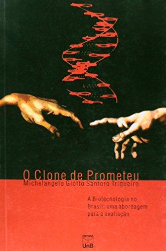 Clone de Prometeu, O: A Biotecnologia no Brasil, Uma Abordagem Para a Avaliação, livro de Michelangelo Giotto Santoro
